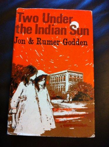 Two Under the Indian Sun: Jon Godden; Rumer Godden