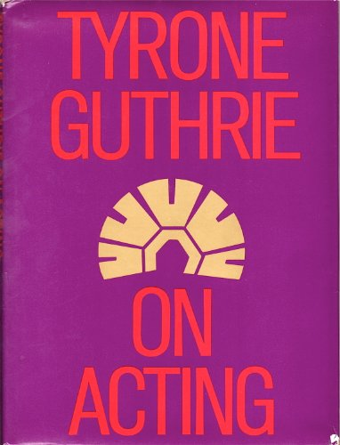 9780670738328: Tyrone Guthrie On Acting (A Studio book)