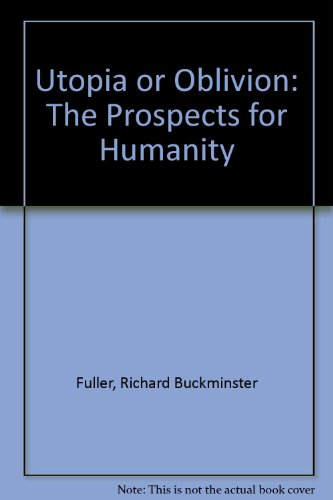 9780670742189: Utopia or Oblivion: The Prospects for Humanity