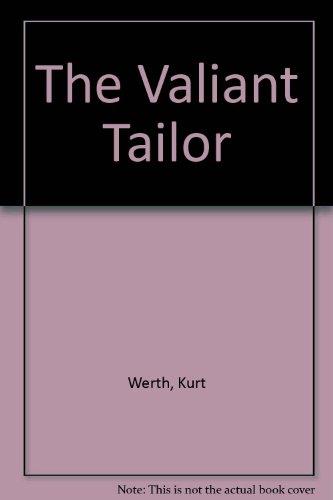 The Valiant Tailor: Werth, Kurt