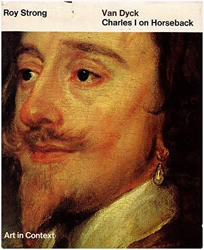 9780670742684: Van Dyck: Charles I on Horseback (Art in Context)