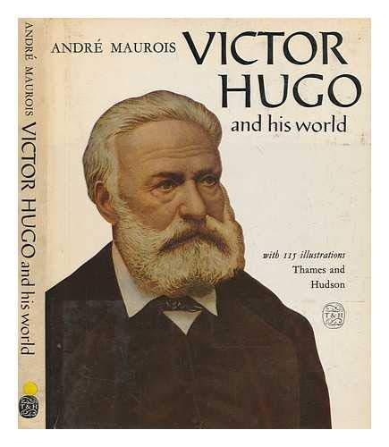 Victor Hugo and His World: Maurois, Andre