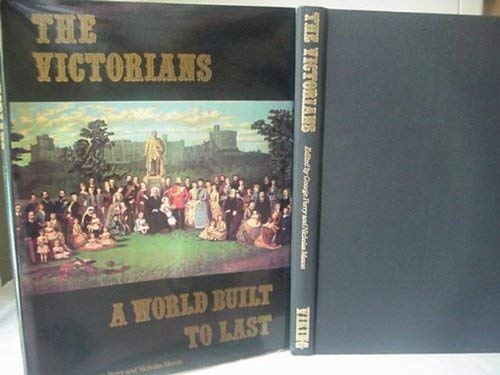 The Victorians: A World Built to Last: Perry, George C.;Mason, Nicholas