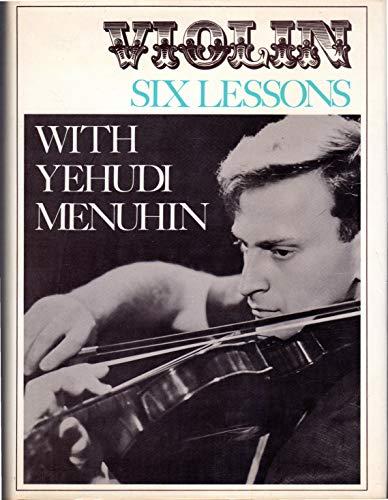 Violin: Six Lessons: Menuhin, Yehudi