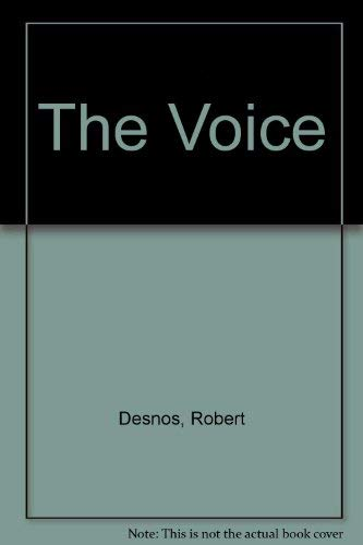 The Voice; Selected Poems of Robert Desnos: Desnos, Robert