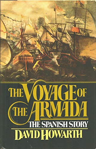 The Voyage of the Armada: The Spanish Story: Howarth, David