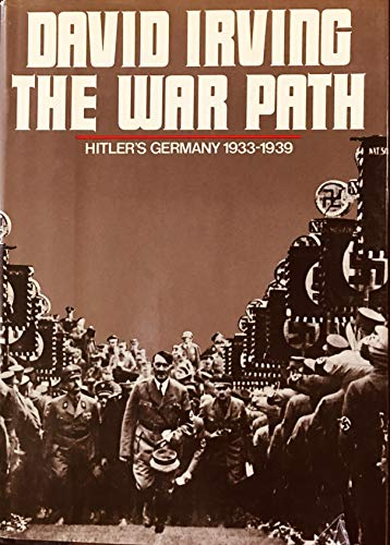 The War Path: Hitler's Germany, 1933-1939: Irving, David John Cawdell