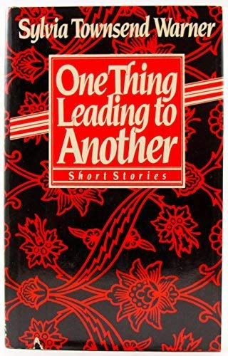 One Thing Leading to Another: Warner, Sylvia Townsend