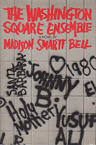Washington Square Ensemble.: Madison Smartt Bell