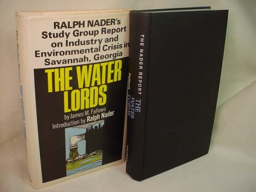 The Water Lords: Ralph Nader's study group report on industry and environmental crisis in ...