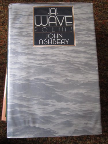 A Wave: Poems: Ashberry, John