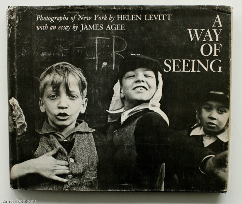 9780670752119: A Way of Seeing: Photographs of New York by Helen Levitt with an essay by James Agee
