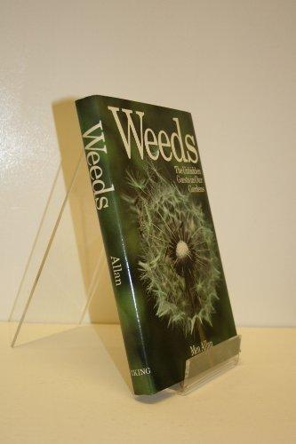 9780670756575: Weeds: the unbidden guests in our gardens
