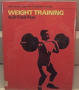 Weight Training: Dr. Frank Ryan