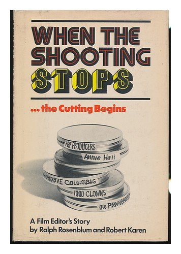 9780670759910: When the Shooting Stops...the Cutting Begins: A Film Editor's Story