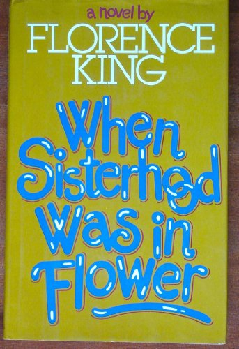 When Sisterhood Was in Flower: King, Florence