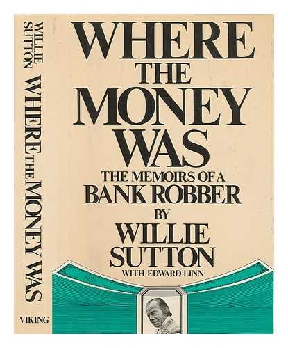 9780670761159: Where the Money Was: The Memoirs of a Bank Robber
