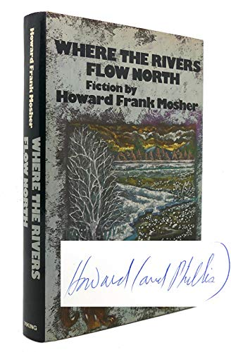 Where the Rivers Flow North: Mosher, Howard Frank