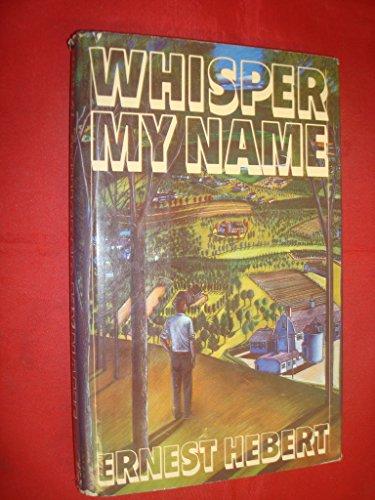 Whisper My Name: Hebert, Ernest