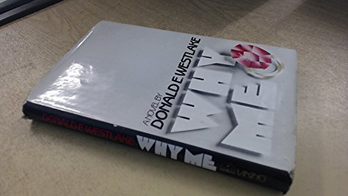 WHY ME: Westlake, Donald E.