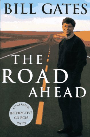 The Road Ahead: Gates, Bill;Rinearson, Peter;Myhrvold, Nathan