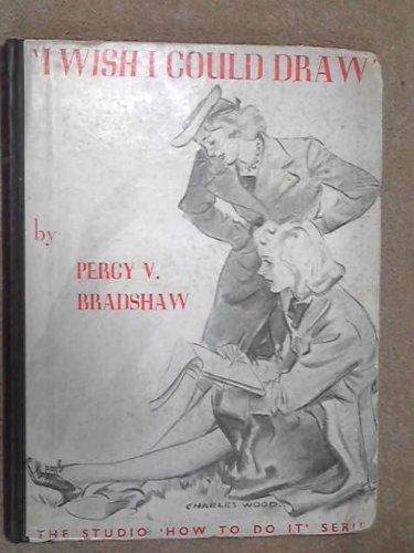 I Wish I Could Draw. A System: Bradshaw, Percy V