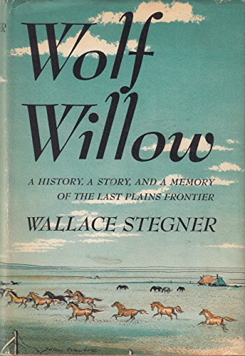Wolf Willow: Stegner, Wallace