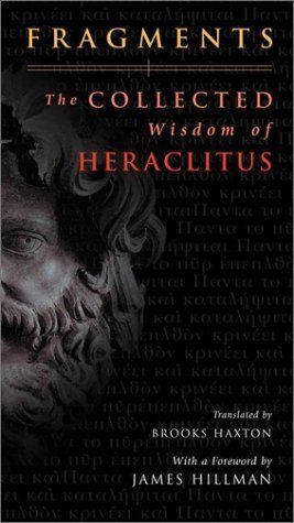 9780670782758: Fragments: The Collected Wisdom of Heraclitus
