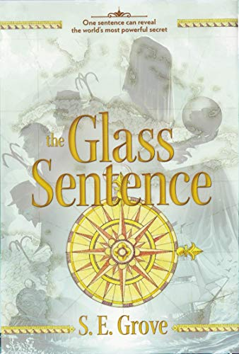9780670785025: The Glass Sentence (Mapmakers Trilogy)