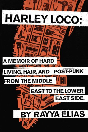 9780670785162: Harley Loco: A Memoir of Hard Living, Hair, and Post-Punk, from the Middle East to the Lower East Side