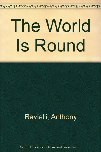 The World Is Round (0670785342) by Anthony Ravielli