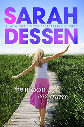 The Moon and More: Dessen, Sarah