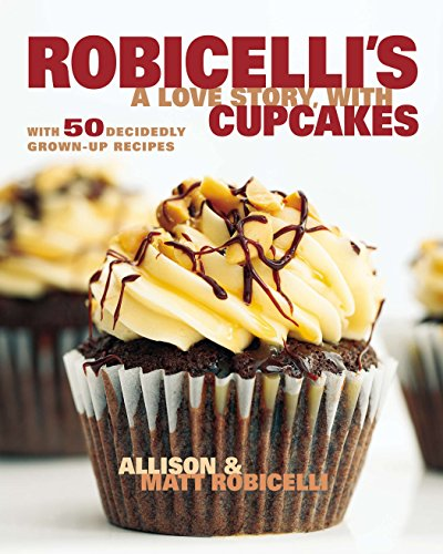 9780670785872: Robicelli's a Love Story, with Cupcakes: With 50 Decidedly Grown-Up Recipes