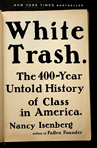 9780670785971: White Trash: The 400-Year Untold History of Class in America