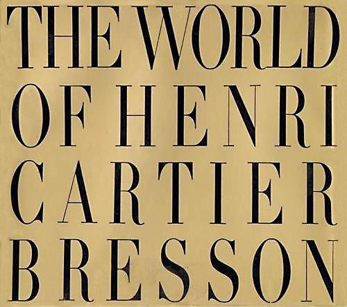 The World of Henri Cartier-Bresson: Cartier-Bresson, Henri