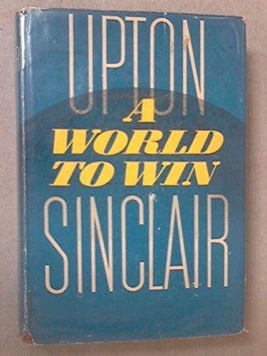A World to Win: Sinclair, Upton