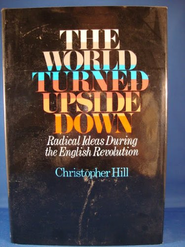 9780670789757: The World Turned Upside Down: Radical Ideas During the English Revolution