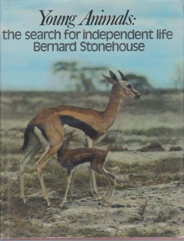 Young animals: The search for independent life [Sep 09, 1974] Stonehouse, Ber.: Stonehouse, Bernard