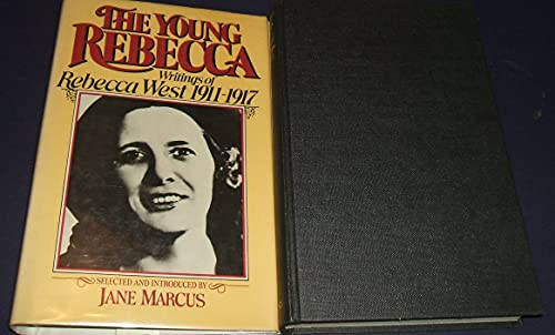The Young Rebecca: Writings of Rebecca West 1911-17