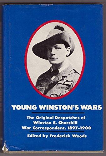 Youn Winston's Wars: The Original Despatches of Winston S. Churchill War Correspondent 1897-...