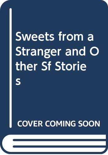 9780670800292: Sweets from a Stranger And Other Sf Stories
