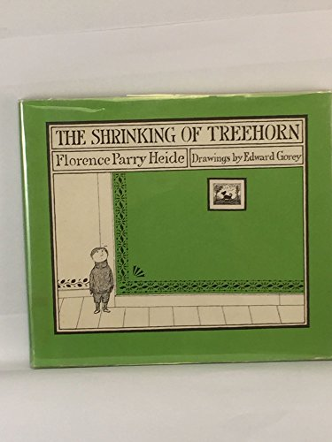 The Shrinking of Treehorn [1971 Reprint]: ill. Gorey Florence Parry Heide