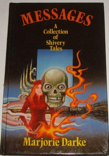 Messages: A Collection of Shivery Tales: Darke, Marjorie