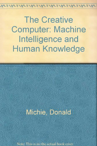 9780670800605: The Creative Computer: Machine Intelligence and Human Knowledge