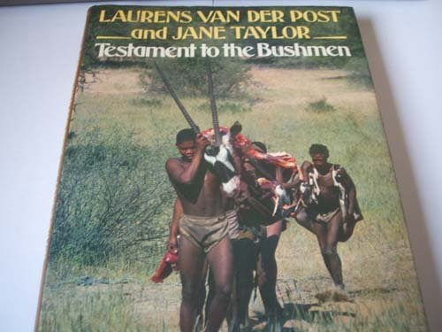 Testament to the Bushmen.