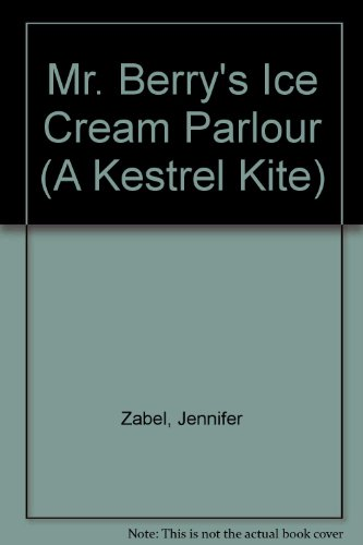 9780670800759: Mr. Berry's Ice Cream Parlour (A Kestrel Kite)