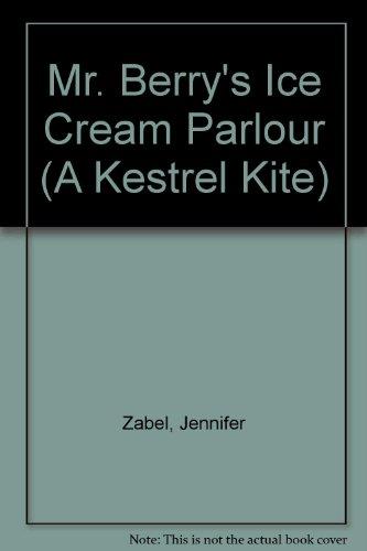 9780670800759: Mr. Berry's Ice Cream Parlour (A Kestrel Kite)