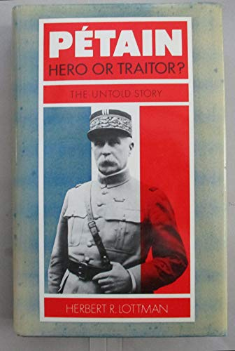 Petain: Hero or Traitor, the Untold Story (0670801070) by [???]