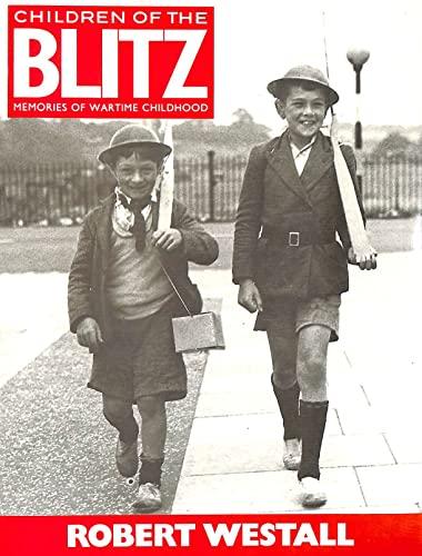 9780670801343: Children of the Blitz: Memories of Wartime Childhood