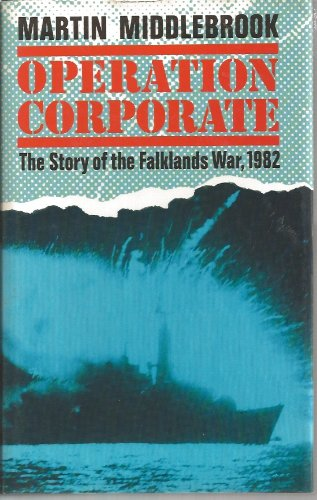 Operation Corporate: The Falklands War, 1982 (Signed): Middlebrook, Martin